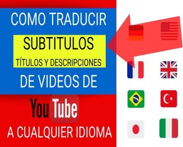 Como Traducir Subtitulos Titulos y Descripciones de Youtube